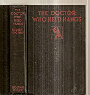 THE DOCTOR WHO HELD HANDS: A MADAME: Footner, Hulbert