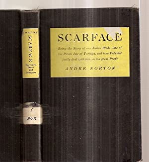 SCARFACE: BEING THE STORY OF ONE JUSTIN: Norton, Andre [illustrated