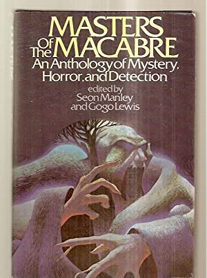 MASTERS OF THE MACABRE: AN ANTHOLOGY OF: Manley, Seon and