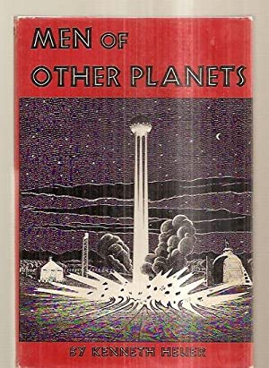 MEN OF OTHER PLANETS: Heuer, Kenneth [illustrated