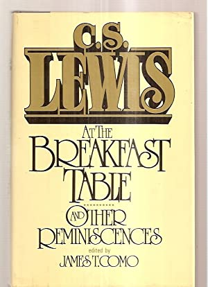 AT THE BREAKFAST TABLE AND OTHER REMINISCENCES: Lewis, C. S.