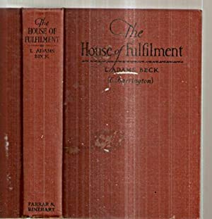 THE HOUSE OF FULFILMENT: THE ROMANCE OF: Beck, L. Adams