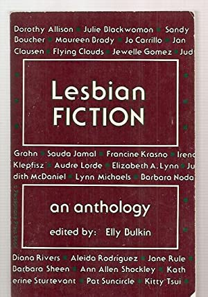 LESBIAN FICTION: AN ANTHOLOGY: Bulkin, Elly (edited