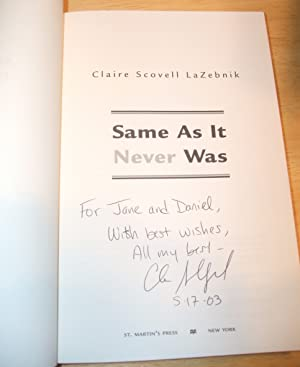 SAME AS IT NEVER WAS [A NOVEL]: LaZebnik, Claire Scovell