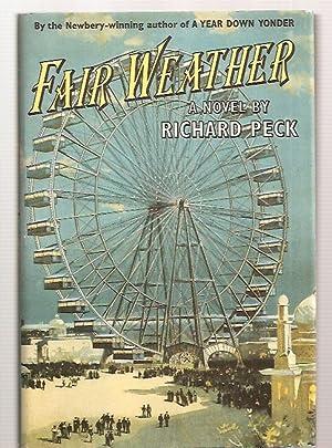 FAIR WEATHER: A NOVEL: Peck, Richard [Dust