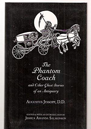 THE PHANTOM COACH: AND OTHER GHOST STORIES: Jessopp, Augustus D.D.