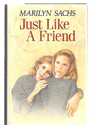 JUST LIKE A FRIEND: Sachs, Marilyn [Ann
