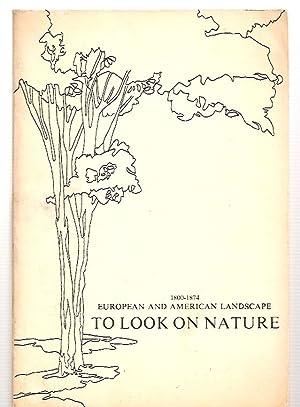 TO LOOK ON NATURE: 1800 - 1874: Glassman, Stephen (designed