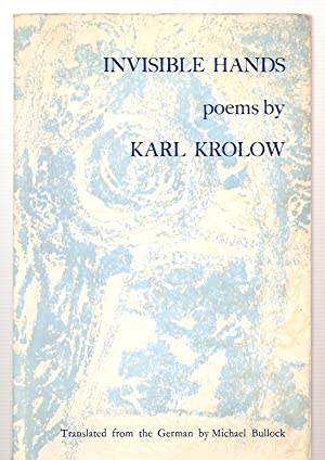 INVISIBLE HANDS: POEMS: Krolow, Karl [translated