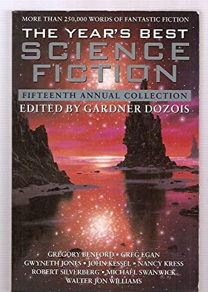 THE YEAR'S BEST SCIENCE FICTION: FIFTEENTH ANNUAL: Dozois, Gardner (edited