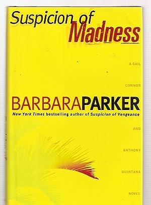 SUSPICION OF MADNESS: Parker, Barbara [Dust