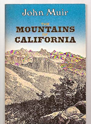 THE MOUNTAINS OF CALIFORNIA: NEW AND ENLARGED: Muri, John [cover