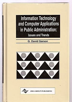 INFORMATION TECHNOLOGY AND COMPUTER APPLICATIONS IN PUBLIC: Garson, G. David