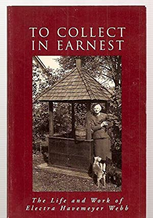 TO COLLECT IN EARNEST: THE LIFE AND: Hewes, Lauren B.