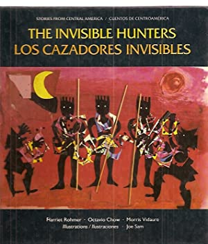 THE INVISIBLE HUNTERS: A LEGEND FROM THE: Rohmer, Harriet and