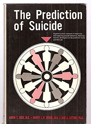 THE PREDICTION OF SUICIDE [EXPLAINS CURRENT METHODS: Beck, Aaron T.,
