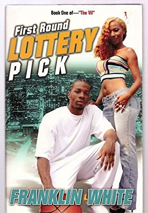 FIRST ROUND LOTTERY PICK: A NOVEL: BOOK: White, Franklin