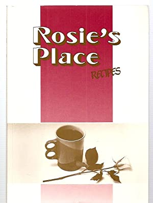 ROSIE'S PLACE RECIPES: EVERYDAY FAMILY FAVORITES: Patricia Gerty, project
