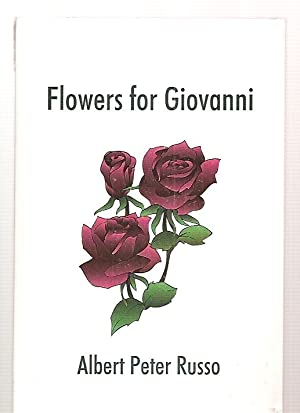 FLOWERS FOR GIOVANNI AND OTHER SHORT STORIES: Russo, Albert Peter