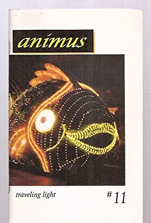 ANIMUS #11 TRAVELING LIGHT FALL/WINTER, 2003: Animus) Farnsworth, Annie [co-editor / publisher) [...