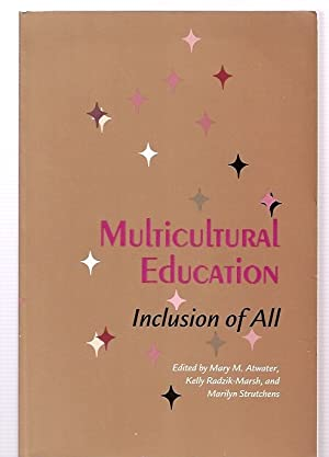 MULTICULTURAL EDUCATION: INCLUSION OF ALL: Atwater, Mary M.