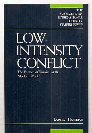 LOW-INTENSITY CONFLICT: THE PATTERN OF WARFARE IN: Thompson, Loren B.
