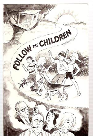 FOLLOW THE CHILDREN: A FICTIONAL-TRUE STORY: Hopp, Gary [letters / messages by Speaker of the House...
