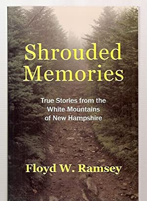 SHROUDED MEMORIES: TRUE STORIES FROM THE WHITE: Ramsey, Floyd W
