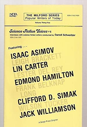 SCIENCE FICTION VOICES #5 INTERVIEWS WITH AMERICAN SCIENCE FICTION WRITERS OF THE GOLDEN AGE [THE...