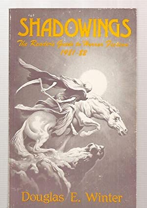 SHADOWINGS: THE READER'S GUIDE TO HORROR FICTION 1981-1982 [STARMONT STUDIES IN LITERARY CRITICIS...