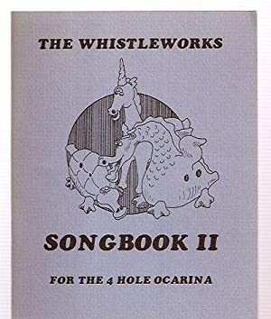 THE WHISTLEWORKS SONGBOOK II FOR THE 4 HOLE OCARINA