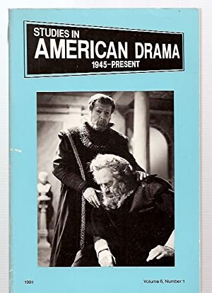 STUDIES IN AMERICAN DRAMA 1945---PRESENT VOLUME 6: Studies in American