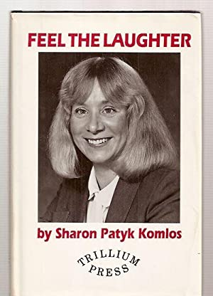 FEEL THE LAUGHTER: Komlos, Sharon Patyk