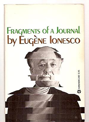FRAGMENTS OF A JOURNAL: Ionesco, Eugene [translated from the French by Jean Stewart] [cover photo ...