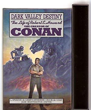 DARK VALLEY DESTINY: THE LIFE OF ROBERT: Howard, Robert E.)