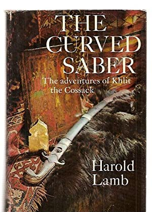 The Curved Saber: the Adventures of Khlit the Cossack