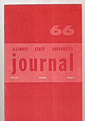 ILLINOIS STATE UNIVERSITY JOURNAL DECEMBER 1966 VOL. XXIX NO. 2 [VOLUME 29 NUMBER 2]: Illinois ...