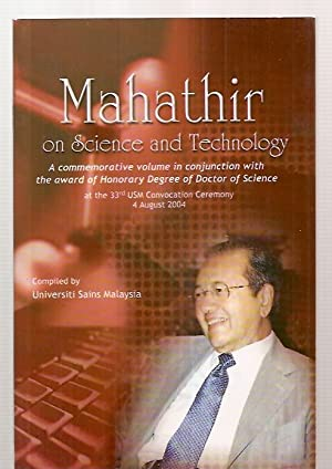 MAHATHIR ON SCIENCE AND TECHNOLOGY: A COMMEMORATIVE: Universiti Sains Malaysia