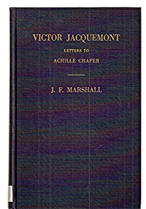 VICTOR JACQUEMONT: LETTERS TO ACHILLE CHAPER: INTIMATE: Jacquemont, Victor [introduction