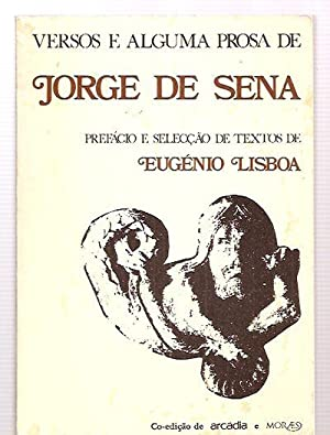 VERSOS E ALGUMA PROSA DE JORGE DE: Sena, Jorge de