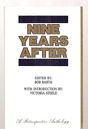 NINE YEARS AFTER [A RETROSPECTIVE ANTHOLOGY]: Barth, Bob [Robert