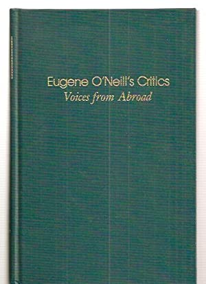 EUGENE O'NEILL'S CRITICS: VOICES FROM ABROAD: Frenz, Horst and