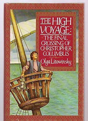 THE HIGH VOYAGE: THE FINAL CROSSING OF: Litowinsky, Olga [map