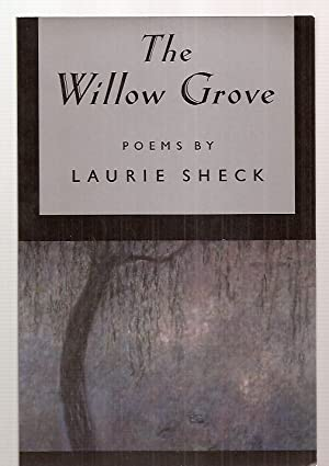 THE WILLOW GROVE: POEMS: Sheck, Laurie [cover
