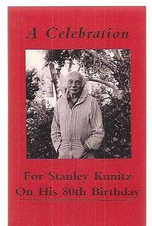 A CELEBRATION FOR STANLEY KUNITZ ON HIS: Stanley Kunitz) [reportedly