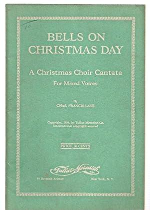 BELLS ON CHRISTMAS DAY: A CHRISTMAS CHOIR: Tillotson, Edith Sanford