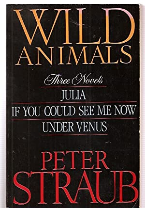WILD ANIMALS: THREE NOVELS: JULIA + IF: Straub, Peter [cover