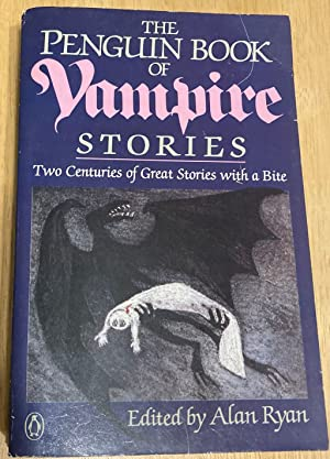 THE PENGUIN BOOK OF VAMPIRE STORIES [TWO: Ryan, Alan (edited
