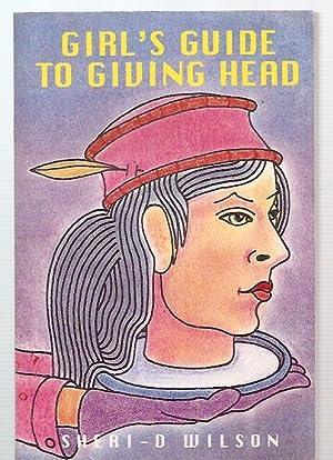 GIRL'S GUIDE TO GIVING HEAD: Wilson, Sheri-D [edited