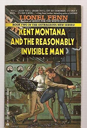 KENT MONTANA AND THE REASONABLY INVISIBLE MAN: Fenn, Lionel (pseudonym